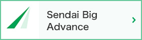 Sendai Big Advance